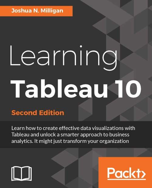 Learning Tableau 10, 2nd ed.