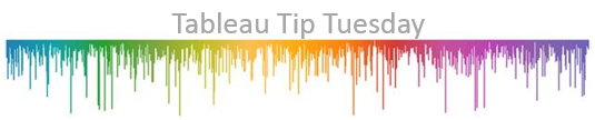 Tableau Tip Tuesday