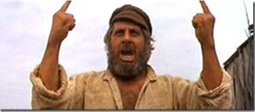 """And tear out my beard and uncover my head!"" -Tevye"